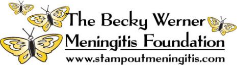 The Becky Werner Meningitis Foundation: www.stampoutmeningitis.com